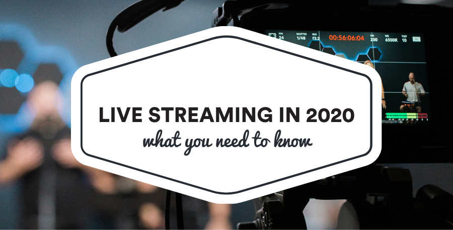 Live streaming in 2020